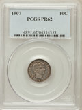 Proof Barber Dimes: , 1907 10C PR62 PCGS. PCGS Population (21/152). NGC Census: (7/149).Mintage: 575. Numismedia Wsl. Price for problem free NGC...