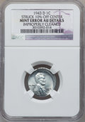 Errors, 1943-D 1C Lincoln Cent -- Improperly Cleaned, Struck 10% Off Center-- NGC Details. AU....