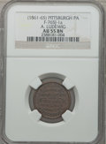 Civil War Merchants, (1861-65) A. Ludewig, Pittsburgh, PA, AU55 NGC. Fuld-PA765J-1a....