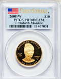 Modern Issues, 2008-W G$10 First Strike Elizabeth Monroe PR70 Deep Cameo PCGS.PCGS Population (107). NGC Census: (0).. From The Twinigh...