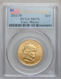 Modern Issues, 2011-W $10 Lucy Hayes, First Strike MS70 PCGS. PCGS Population(163). NGC Census: (0). . From The Twinight Collection....