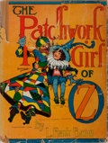 Books:Children's Books, L. Frank Baum. The Patchwork Girl of Oz. Chiacgo: Reilly& Lee, 1913. Octavo. Publisher's binding and dust jacke...
