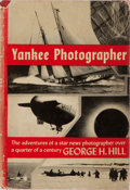 Books:Photography, [Photography]. George H. Hill. Yankee Photographer. Coward-McCann, 1953. Publisher's cloth with light rubbing. Front...