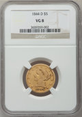 Liberty Half Eagles: , 1844-D $5 VG8 NGC. NGC Census: (2/208). PCGS Population (2/221).Mintage: 88,900. Numismedia Wsl. Price for problem free NG...