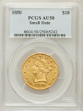 Liberty Eagles: , 1850 $10 Small Date AU50 PCGS. PCGS Population (15/23). NGC Census:(14/62). Numismedia Wsl. Price for problem free NGC/PC...