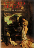 Books:Art & Architecture, Gustave Courbet [subject]. Michael Fried. Courbet's Realism. University of Chicago Press, 1990. First edition, first...