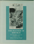 Books:Art & Architecture, Johann Christoph Burgel. The Feather of Simurgh. New York University Press, 1988. First edition, first printing. Pub...