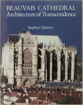 Books:Art & Architecture, Stephen Murray. Beauvais Cathedral. Princeton University Press, 1989. First edition, first printing. Publisher's clo...