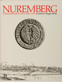Jeffrey Chipps Smith. Nuremberg: A Renaissance City, 1500-1618. University of Texas