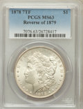 Morgan Dollars: , 1878 7TF $1 Reverse of 1879 MS63 PCGS. PCGS Population (1785/1632).NGC Census: (1547/1322). Mintage: 4,300,000. Numismedia...