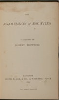 Books:Literature Pre-1900, Robert Browning, transcriber. The Agamemnon of Aeschylus.Smith, Elder & Co., 1877. First edition. From the libr...