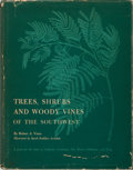 Books:Americana & American History, Robert A. Vines. Trees, Shrubs and Woody Vines of theSouthwest. University of Texas Press, 1960. First edition....