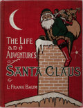 Books:Children's Books, L. Frank Baum. The Life and Adventures of Santa Claus. TheBowen-Merrill Company, 1902. First edition, first sta...