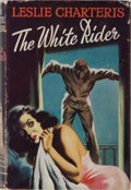 "Books:Mystery & Detective Fiction, Leslie Charteris. The White Rider. Ward, Lock & Co., [nodate]. Later reprint from the ""The Master Novelists' Se..."