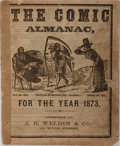 Books:Americana & American History, [Almanacs] The Comic Almanac for the Year 1873. J. R. Weldin& Co., 1873. Illustrated. Toned with scattered foxi...