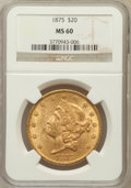 Liberty Double Eagles: , 1875 $20 MS60 NGC. NGC Census: (169/589). PCGS Population(136/520). Mintage: 295,740. Numismedia Wsl. Price for problemfr...