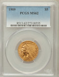 Indian Half Eagles: , 1909 $5 MS62 PCGS. PCGS Population (1455/1307). NGC Census:(2218/1269). Mintage: 627,138. Numismedia Wsl. Price for proble...