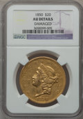 Liberty Double Eagles, 1850 $20 -- Damaged -- NGC Details. AU....