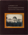 Books:Photography, [Photography] American Daguerreotypes From the Matthew R. Isenburg Collection. Yale University Art Gallery, 1989...