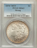 Morgan Dollars: , 1878 7/8TF $1 Strong MS63 PCGS. PCGS Population (2405/1679). NGCCensus: (1533/1105). Mintage: 544,000. Numismedia Wsl. Pri...
