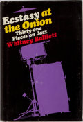 Books:Music & Sheet Music, Whitney Balliett. Ecstasy at the Onion. Thirty-one Pieces onJazz. Bobbs-Merrill, 1971. Publisher's cloth and du...