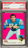 Football Cards:Singles (1960-1969), 1969 Topps Ron Mix #99 PSA Gem Mint 10 - Pop Two! ...