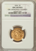 Liberty Half Eagles: , 1894 $5 -- Obv Improperly Cleaned -- NGC Details. UNC. NGC Census:(130/2836). PCGS Population (90/1046). Mintage: ...