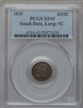 Bust Half Dimes: , 1835 H10C Small Date, Large 5C XF45 PCGS. PCGS Population (12/43)....