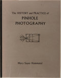 Books:Photography, [Photography]. Mary Sayer Hammond. The History and Practice of Pinhole Photography. Masters Thesis, 1977. Xerox copy...