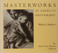 Books:Photography, [Photography]. Martha A. Sandweiss. Masterworks of American Photography. Oxmoor House, 1982. First edition, firs...