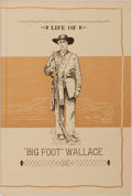 "Books:Americana & American History, A. J. Sowell. Life of ""Big Foot"" Wallace. Steck, 1957.Facsimile reprint of the original. Illustrated, some colo..."