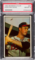 Baseball Cards:Singles (1950-1959), 1953 Bowman Color Eddie Mathews #97 PSA NM-MT 8....