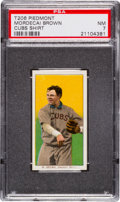 Baseball Cards:Singles (Pre-1930), 1909-11 T206 Piedmont Mordecai Brown, Cubs Shirt PSA NM 7. ...