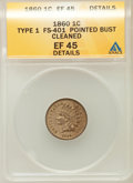 Indian Cents, 1860 1C Type 1, Pointed Bust -- Cleaned -- ANACS. XF45 Details.FS-401. PCGS Population (23/263...