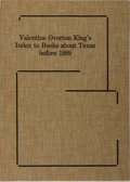 Books:Books about Books, Valentine Overton King. Index to Books About Texas Before 1889. Austin: Texas State Library, 1976. First thus. Q...