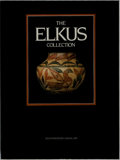 Books:Art & Architecture, [Indian Art] The Elkus Collection of Southwestern Indian Art. California Academy of Sciences, 1984. First editio...