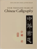 Books:Art & Architecture, Leon Long-Yien Chang and Peter Miller. Four Thousand Years of Chinese Calligraphy. University of Chicago Press, ...