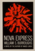 Books:Fiction, William S. Burroughs. Nova Express. Grove Press, 1964. Firstprinting. Publisher's cloth and dust jacket. Very g...