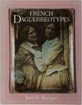Books:Photography, [Photography] Janet E. Buerger. French Daguerreotypes. University of Chicago Press, 1989. First edition. Illustr...