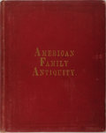 Books:Americana & American History, Albert Welles. American Family Antiquity, Volume II. SocietyLibrary, 1881. First edition. Illustrated with albu...
