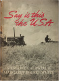 Books:Photography, [Photography] Erskine Caldwell and Margaret Bourke-White. Say, is this the U.S.A. Duell, Sloan and Pearce, 1941....