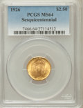 Commemorative Gold: , 1926 $2 1/2 Sesquicentennial MS64 PCGS. PCGS Population(4347/2098). NGC Census: (2885/1223). Mintage: 46,019. NumismediaW...