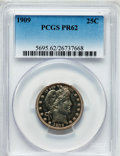Proof Barber Quarters: , 1909 25C PR62 PCGS. PCGS Population (23/187). NGC Census: (13/206). Mintage: 650. Numismedia Wsl. Price for problem free NG...
