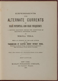 Nikola Tesla. Experiments with Alternate Currents. McGraw, 1904. New edition. Publisher's cloth