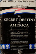 Books:Americana & American History, Manly Palmer Hall. The Secret Destiny of America.Philosophical Research Society, 1944. First edition, firstprintin...