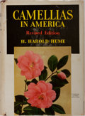 Books:Natural History Books & Prints, H. Harold Hume. Camellias in America. McFarland, 1955. Revised edition. Publisher's cloth with mild rubbing. Gift in...