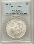 Morgan Dollars, 1881-O $1 MS65 PCGS. Ray George. PCGS Population (551/14). NGCCensus: (484/8). Mintage: 5,708,000. Numismedia Wsl. Price f...