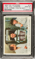 "Non-Sport Cards:Singles (Post-1950), 1959 Fleer Three Stooges ""I tell you - Humans have 13 ribs - you'vegot... #14 PSA Gem MT 10 - Pop Three! ..."