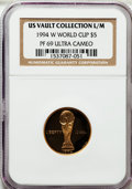 Modern Issues, 1994-W G$5 World Cup Gold Five Dollar PR69 Ultra Cameo NGC. Ex:U.S. Vault Collection L/M. NGC Census: (1422/637). PCGS Pop...