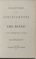 Books:Medicine, Wm. Artman and L. V. Hall. Beauties and Achievements of the Blind. Published for the authors, 1864. Later edition. P...